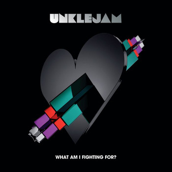 Unklejam - What Am I Fighting For?