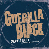 Guerilla Black Featuring Jazze Pha and Brooke Valentine - Guerilla Nasty (Explicit)