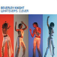 Beverley Knight - Whatever's Clever