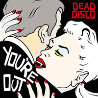 Dead Disco - You're Out (1 Track DMD)