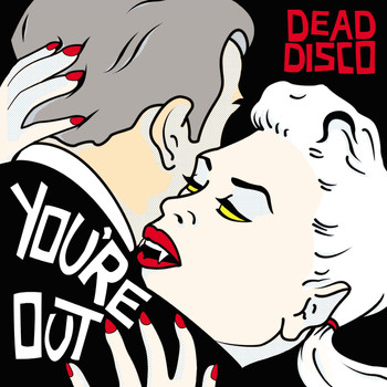 Dead Disco - You're Out