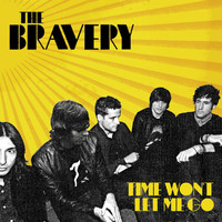 The Bravery - Time Won't Let Me Go (Album Version)