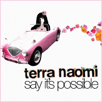 Terra Naomi - Say It's Possible