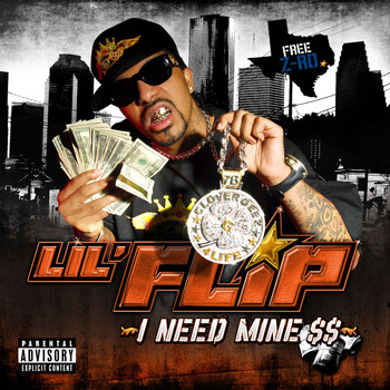 Lil' Flip - I Need Mine (Explicit Version)