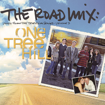 Various Artists - The Road Mix: Music From The Television Series One Tree Hill Vol. 3