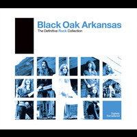 Black Oak Arkansas - Definitive Rock: Black Oak Arkansas