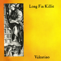 Long Fin Killie - Valentino