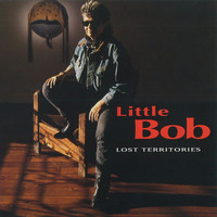 Little Bob - Lost Territories