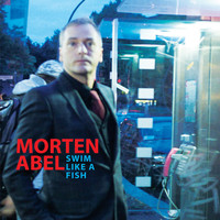 Morten Abel - Swim Like A Fish