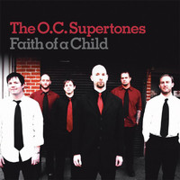 The O.C. Supertones - Faith Like a Child