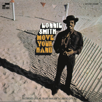 Lonnie Smith - Move Your Hand (Live At Club Harlem, Atlantic City, NJ/1969/Remixed 1995)