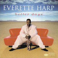 Everette Harp - Better Days