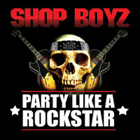 Shop Boyz - Party Like A Rockstar (Edited Version)