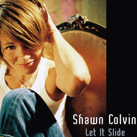 Shawn Colvin - Let It Slide