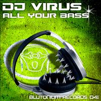 DJ Virus - All Your Bass