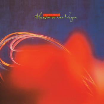 Cocteau Twins - Heaven Or Las Vegas (Remastered)