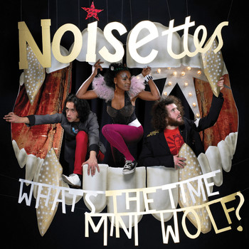 Noisettes - Whats The Time Mini Wolf (Mini Album)