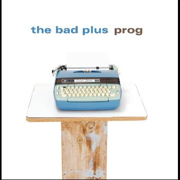 The Bad Plus - Prog