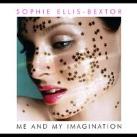 Sophie Ellis-Bextor - Me And My Imagination (International Version)