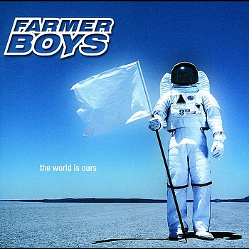 Farmer Boys - The World Is Ours