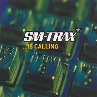 SM-Trax - ... Is Calling