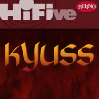 Kyuss - Rhino Hi-Five: Kyuss