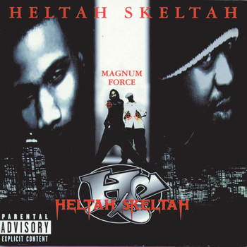Heltah Skeltah - Magnum Force (Explicit)