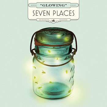 Seven Places - Glowing