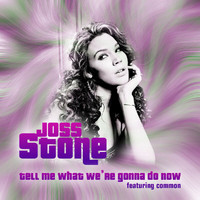 Joss Stone - Tell Me What We're Gonna Do Now