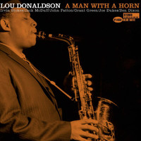 Lou Donaldson - Man With A Horn