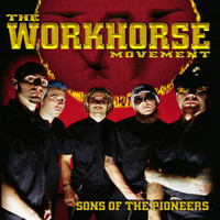 The Workhorse Movement - Sons of the Pioneers