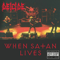 Deicide - When Satan Lives (Live [Explicit])