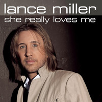 Lance Miller - She Really Loves Me