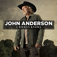 John Anderson - A Woman Knows