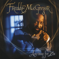 Freddie McGregor - Anything For You