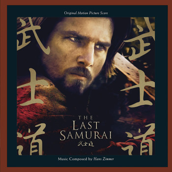 The Last Samurai - The Last Samurai: Original Motion Picture Score