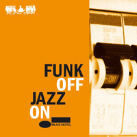 Funk Off - Jazz On