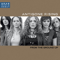 Antigone Rising - From The Ground Up