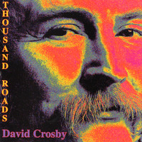 David Crosby - A Thousand Roads