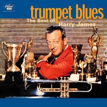 Harry James - Trumpet Blues: The Best Of Harry James