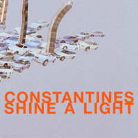 The Constantines - Shine A Light