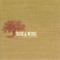 Iron & Wine - The Creek Drank The Cradle