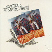 Kelley Stoltz - Sun Comes Through, The