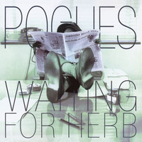 The Pogues - Waiting For Herb [Expanded]