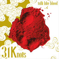 31Knots - Talk Like Blood