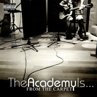 The Academy Is... - From The Carpet (Explicit)