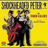 The Tiger Lillies - Shockheaded Peter