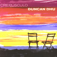 Duncan Dhu - Crepusculo
