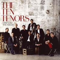 The Ten Tenors - Here's To The Heroes (USA & Canada Only)