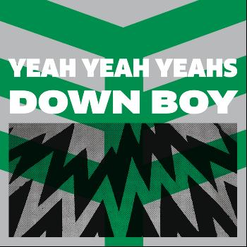 Yeah Yeah Yeahs - Down Boy